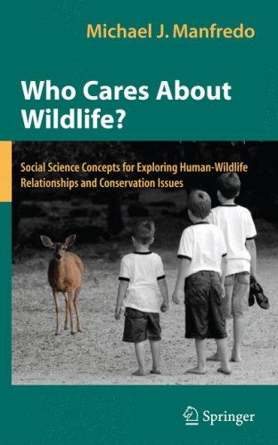 Who Cares about Wildlife? Social Science Concepts for Exploring Human-Wildlife Relationships and Conservation Issues  2008 edition cover