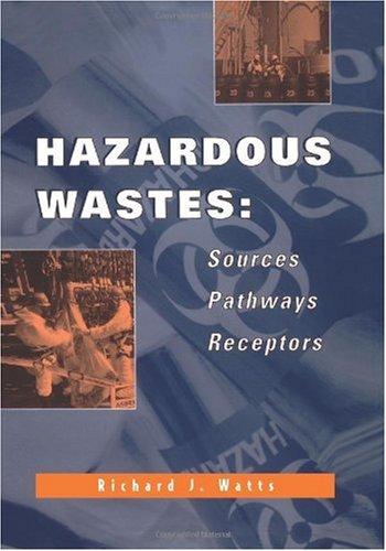 Hazardous Wastes Sources, Pathways, Receptors 1st 1998 edition cover