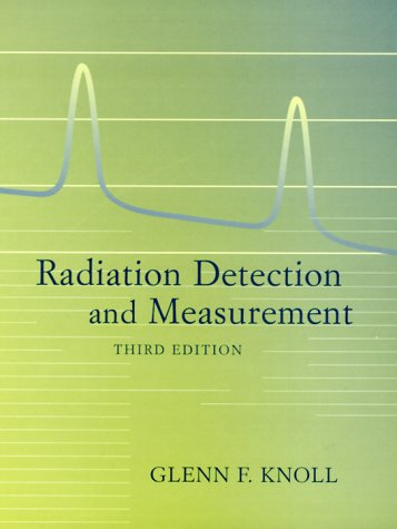 Radiation Detection and Measurement  3rd 2000 (Revised) edition cover