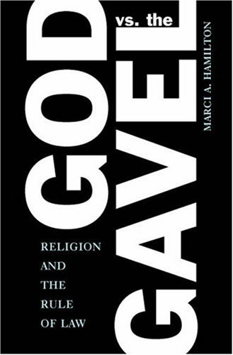 God vs. the Gavel Religion and the Rule of Law  2007 edition cover