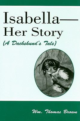 Isebella-Her Story A Dachshund's Tale N/A 9780533159383 Front Cover