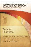 Biblical Prophecy Perspectives for Christian Theology, Discipleship, and Ministry  2014 9780664235383 Front Cover