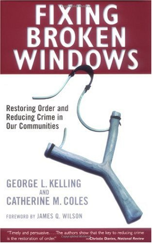 Fixing Broken Windows Restoring Order and Reducing Crime in Our Communities  1998 edition cover