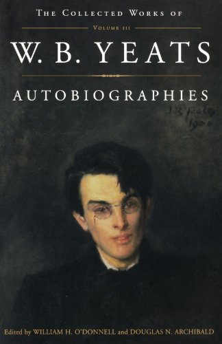 Collected Works of W. B. Yeats Autobiographies  1999 9780684853383 Front Cover