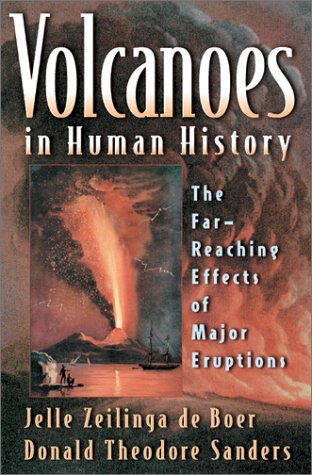 Volcanoes in Human History The Far-Reaching Effects of Major Eruptions  2001 edition cover
