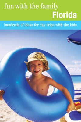 Fun with the Family Florida Hundreds of Ideas for Day Trips with the Kids 7th 2010 9780762753383 Front Cover