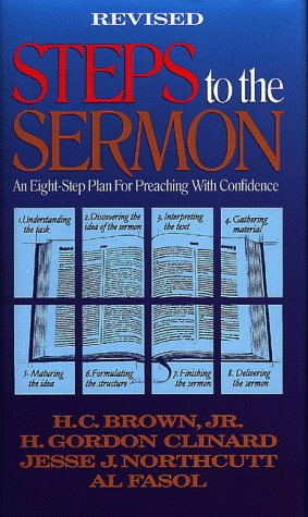 Steps to the Sermon An 8 Step Plan for Preaching with Confidence  1996 (Revised) edition cover