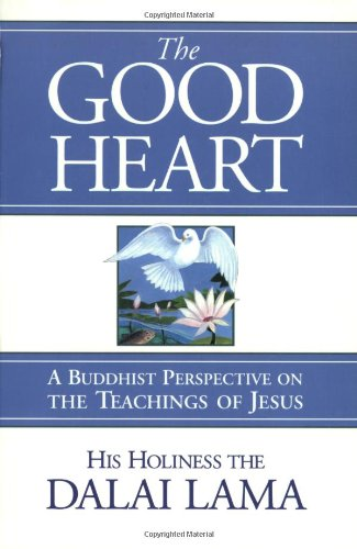 Good Heart A Buddhist Perspective on the Teachings of Jesus N/A edition cover