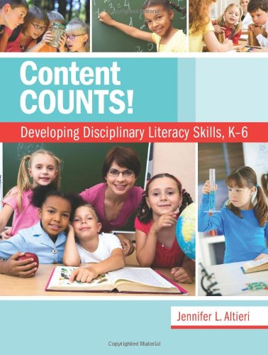 Content Counts! Developing Disciplinary Literacy Skills, K-6  2011 edition cover