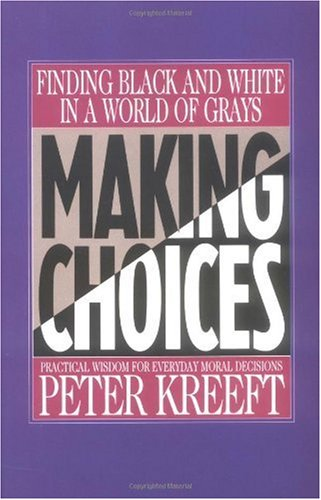 Making Choices Practical Wisdom for Everyday Moral Decisions N/A edition cover