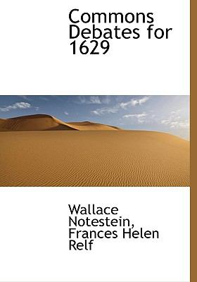 Commons Debates For 1629 N/A 9781115253383 Front Cover