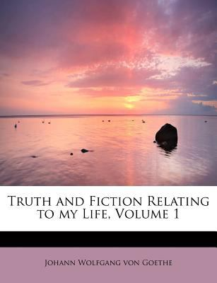 Truth and Fiction Relating to My Life  N/A 9781115844383 Front Cover