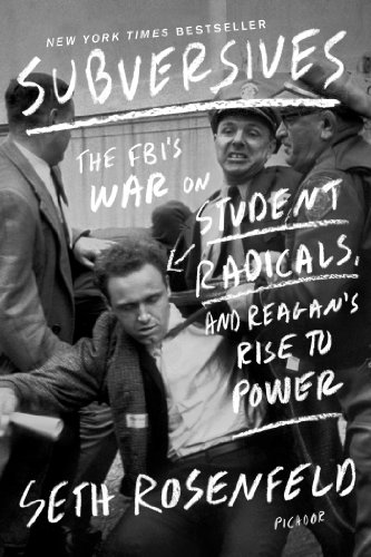 Subversives The FBI's War on Student Radicals, and Reagan's Rise to Power N/A edition cover