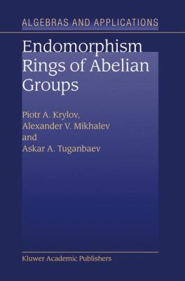 Endomorphism Rings of Abelian Groups   2003 9781402014383 Front Cover