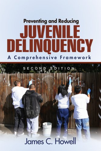 Preventing and Reducing Juvenile Delinquency A Comprehensive Framework 2nd 2009 9781412956383 Front Cover
