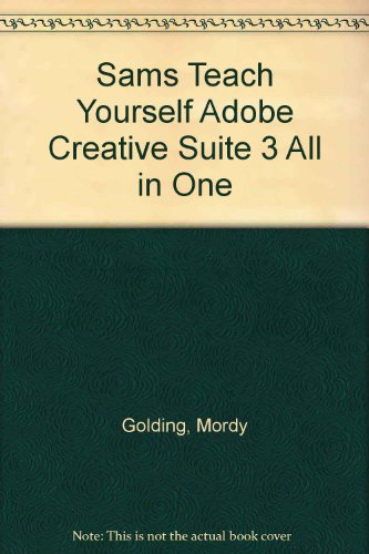 Sams Teach Yourself Adobe Creative Suite 3 All in One:  2008 edition cover