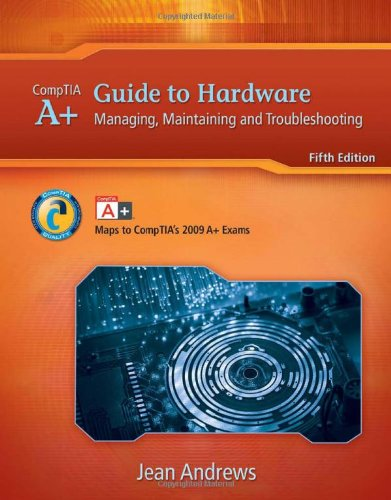 A+ Guide to Hardware Managing, Maintaining and Troubleshooting 5th 2010 edition cover