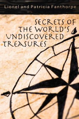 Secrets of the World's Undiscovered Treasures   2009 9781550029383 Front Cover