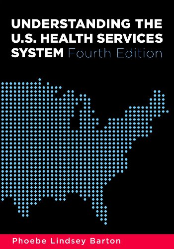 Understanding the U. S. Health Services System  4th 2010 edition cover