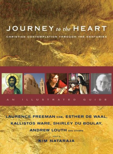 Journey to the Heart Christian Contemplation Through the Centuries  2011 edition cover