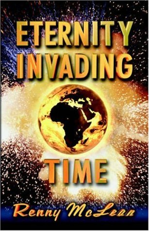 Eternity Invading Time   2005 9781597550383 Front Cover