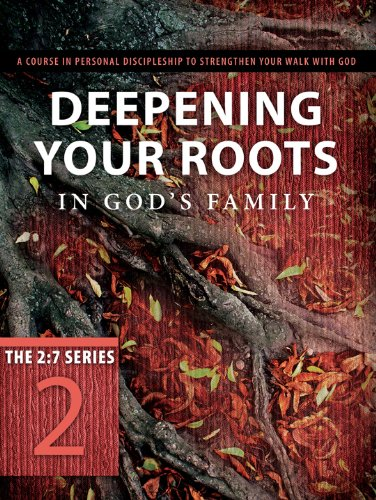 Deepening Your Roots in God's Family A Course in Personal Discipleship to Strengthen Your Walk with God N/A edition cover