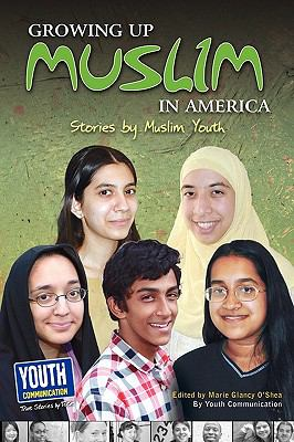 Growing up Muslim in America : Stories by Muslim Youth N/A 9781935552383 Front Cover
