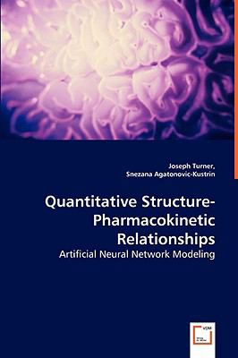 Quantitative Structure-pharmacokinetic Relationships: Artificial Neural Network Modeling  2008 9783836480383 Front Cover
