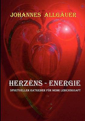 HERZENS-ENERGIE Spiritueller Ratgeber f�r mehr Lebenskraft N/A 9783842359383 Front Cover