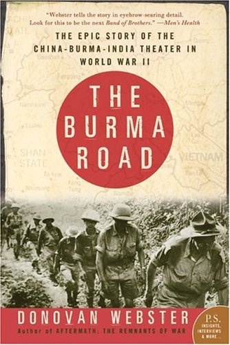 Burma Road The Epic Story of the China-Burma-India Theater in World War II  2004 edition cover
