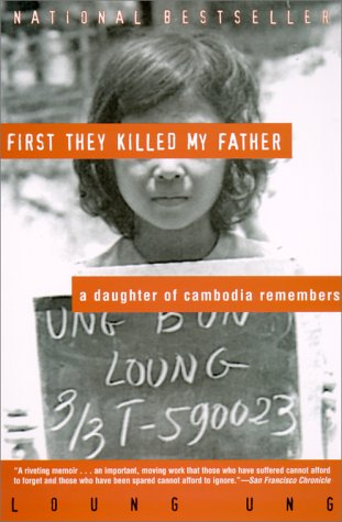 First They Killed My Father A Daughter of Cambodia Remembers  2000 (Reprint) edition cover
