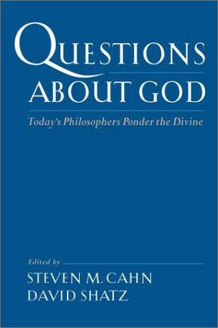 Questions about God Today's Philosophers Ponder the Divine  2004 9780195150384 Front Cover