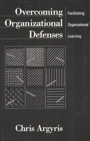 Overcoming Organizational Defenses Facilitating Organizational Learning 1st 1990 9780205123384 Front Cover
