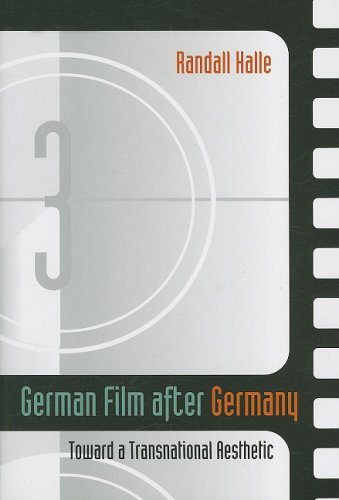 German Film after Germany Toward a Transnational Aesthetic  2008 9780252075384 Front Cover