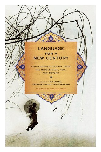 Language for a New Century Contemporary Poetry from the Middle East, Asia, and Beyond  2008 edition cover