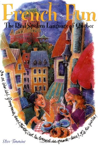 French Fun The Real Spoken Language of Qu�bec  1995 9780471641384 Front Cover