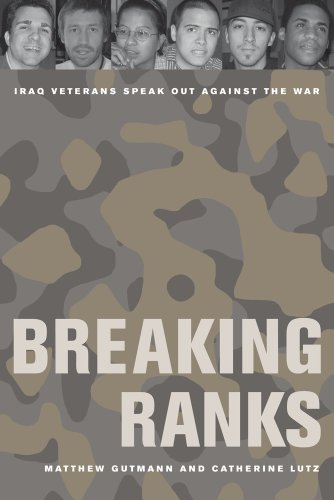 Breaking Ranks Iraq Veterans Speak Out Against the War  2010 9780520266384 Front Cover