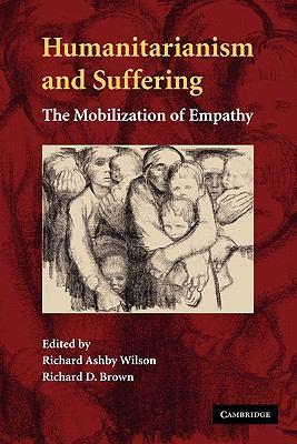 Humanitarianism and Suffering The Mobilization of Empathy  2011 9780521298384 Front Cover