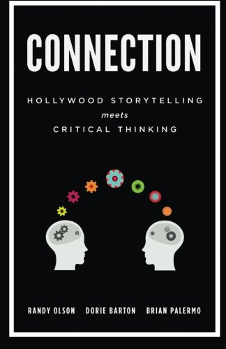 Connection Hollywood Storytelling Meets Critical Thinking N/A 9780615872384 Front Cover