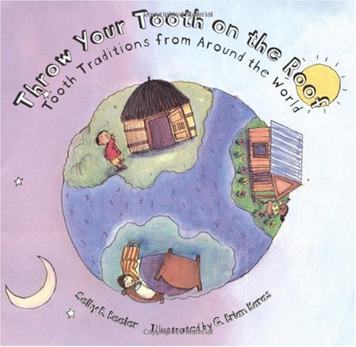 Throw Your Tooth on the Roof Tooth Traditions from Around the World  2001 edition cover