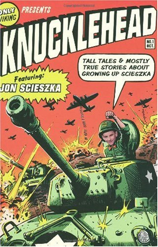 Knucklehead Tall Tales and Almost True Stories about Growing up Scieszka  2008 edition cover
