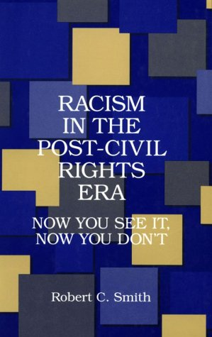 Racism in the Post-Civil Rights Era Now You See It, Now You Don't  1995 edition cover