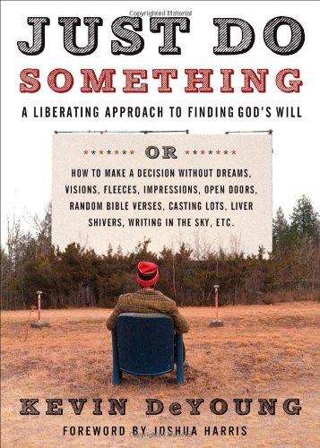 Just Do Something A Liberating Approach to Finding God's Will  2009 edition cover