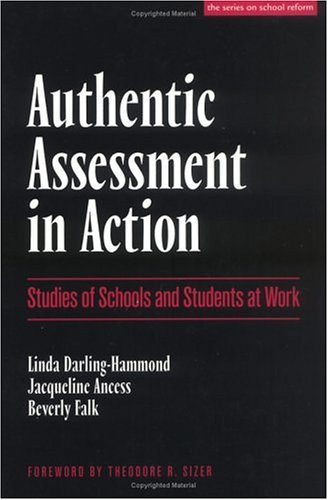 Authentic Assessment in Action Studies of School and Students at Work  1995 edition cover