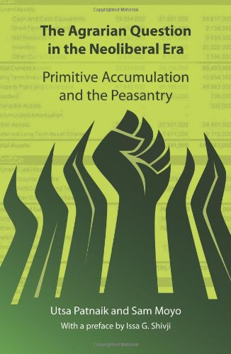 Agrarian Question in the Neoliberal Era Primitive Accumulation and the Peasantry  2011 edition cover