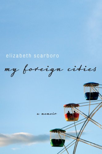 My Foreign Cities A Memoir  2013 9780871403384 Front Cover
