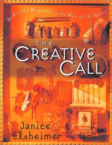 Creative Call An Artist's Response to the Way of the Spirit  2001 9780877881384 Front Cover