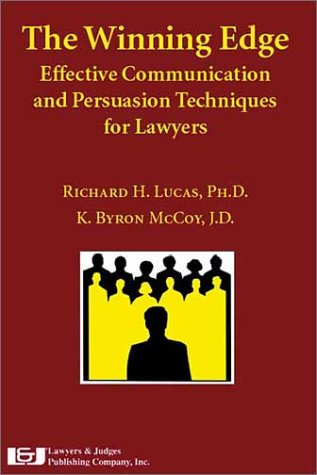 Winning Edge : Effective Communication and Persuasion Techniques for Lawyers 1st 9780913875384 Front Cover