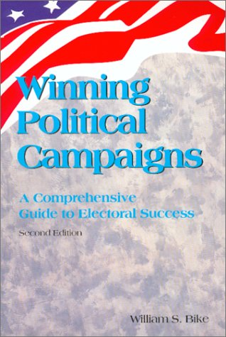 Winning Political Campaigns A Comprehensive Guide to Electoral Success 2nd 2001 9780938737384 Front Cover