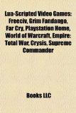 Lua-Scripted Video Games Freeciv, Grim Fandango, Far Cry, Playstation Home, World of Warcraft, Empire N/A edition cover